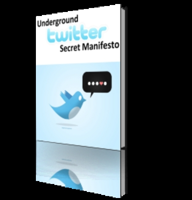 Product picture The Underground Secret Twitter Manifesto Exposed!